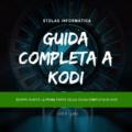 Guida completa Kodi Prima Parte