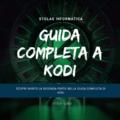 Guida completa Kodi Seconda Parte