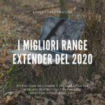 I migliori range extender del 2020