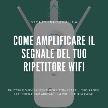 Come amplificare il segnale del tuo ripetitore Wifi