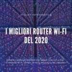 Migliori router wi-fi 2020 - cover