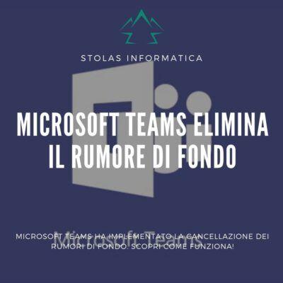 microsoft-teams-elimina-rumori-fondo-cover