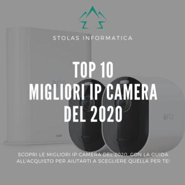 Top 10 IP Cam: le migliori videocamere di sorveglianza del 2021