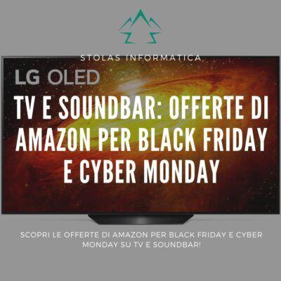 tv-soundbar-offerte-amazon-black-friday-cyber-monday