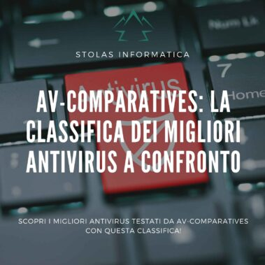 AV-Comparatives: la classifica dei migliori Antivirus a confronto [2021]